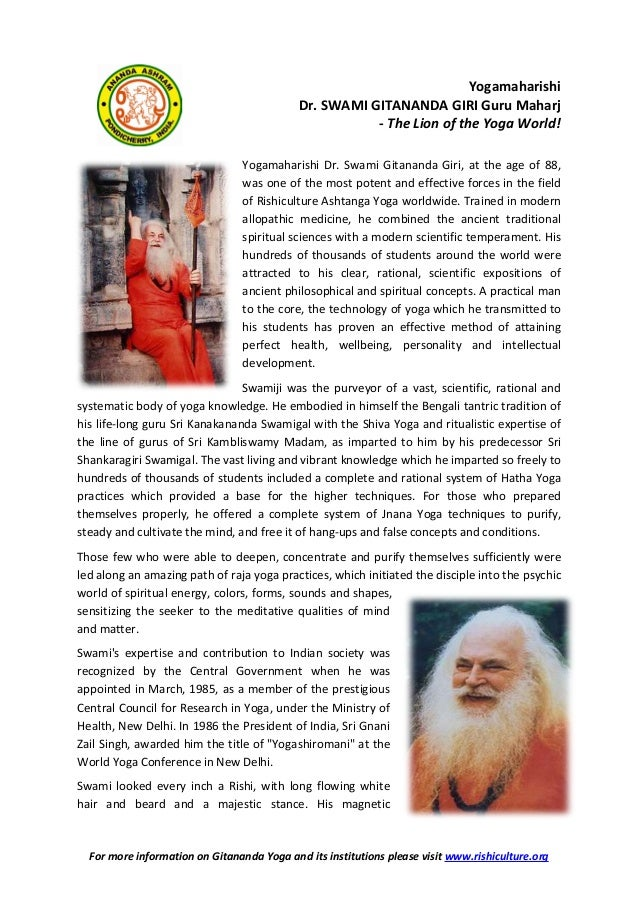 For more information on Gitananda Yoga and its institutions please visit www.rishiculture.org YOGAMAHARISHI DR. SWAMI GITA...