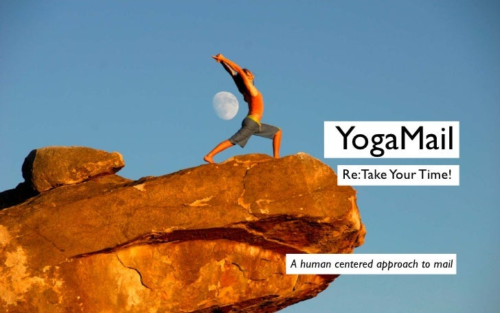 YogaMail          Re:Take Your Time!A human centered approach to mail