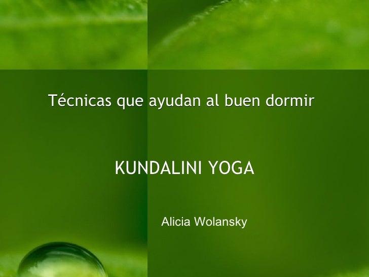 Técnicas que ayudan al buen dormir   KUNDALINI YOGA Alicia Wolansky