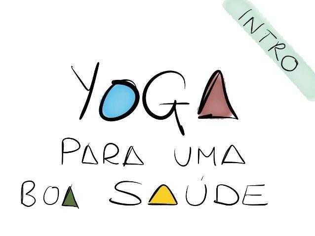Importante Yoga deve ser praticado com um instructor competente.