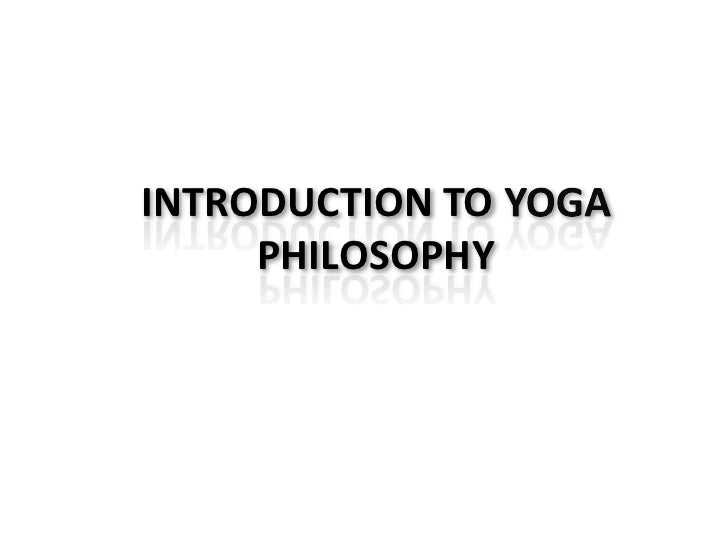 INTRODUCTION TO YOGA PHILOSOPHY<br />