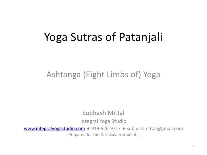 Yoga Sutras of Patanjali           Ashtanga (Eight Limbs of) Yoga                             Subhash Mittal              ...