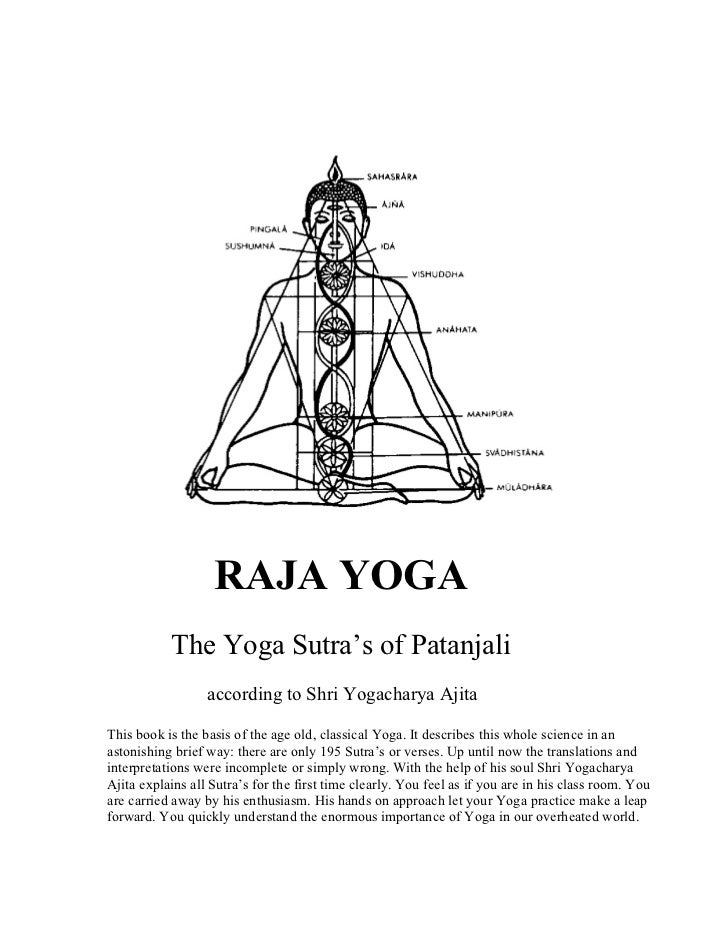 RAJA YOGA           The Yoga Sutra's of Patanjali                  according to Shri Yogacharya AjitaThis book is the basi...