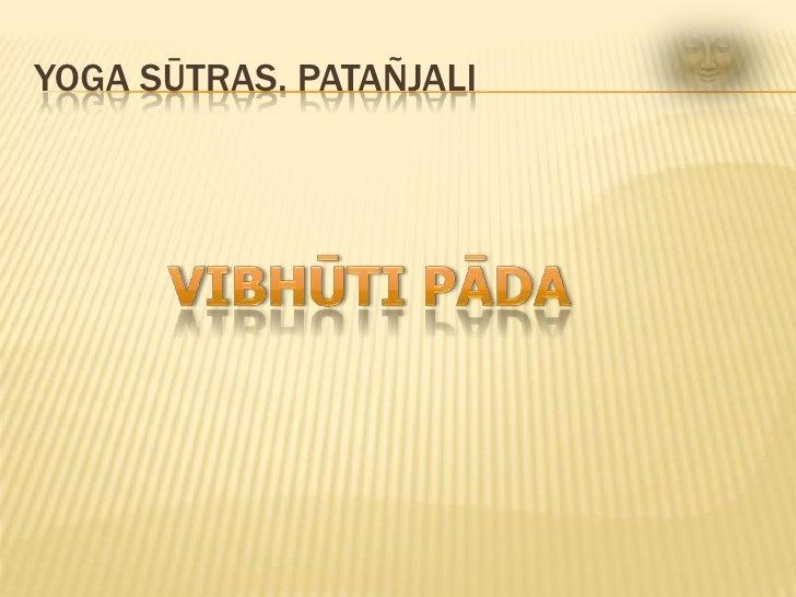 Yoga Sūtras. Patañjali<br />Vibhūti Pāda<br />