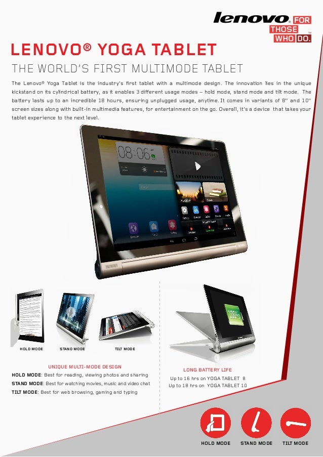 LENOVO® YOGA TABLET THE WORLD'S FIRST MULTIMODE TABLET The Lenovo® Yoga Tablet is the industry's first tablet with a multi...
