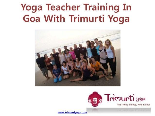 Yoga Teacher Training In Goa With Trimurti Yoga www.trimurtiyoga.com