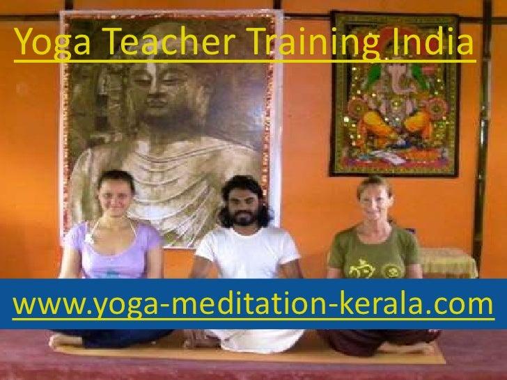 Yoga Teacher Training Indiawww.yoga-meditation-kerala.com