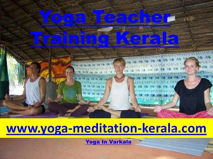 Yoga Teacher   Training Keralawww.yoga-meditation-kerala.com           Yoga In Varkala
