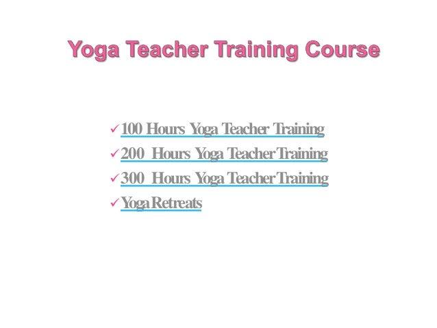 100 Hours YogaTeacherTraining 200 Hours YogaTeacherTraining 300 Hours YogaTeacherTraining YogaRetreats