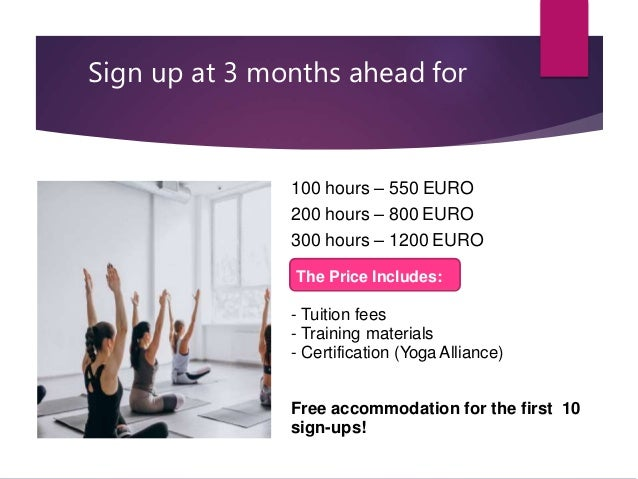 Sign up at 3 months ahead for 100 hours – 550 EURO 200 hours – 800 EURO 300 hours – 1200 EURO The Price Includes: - Tuitio...