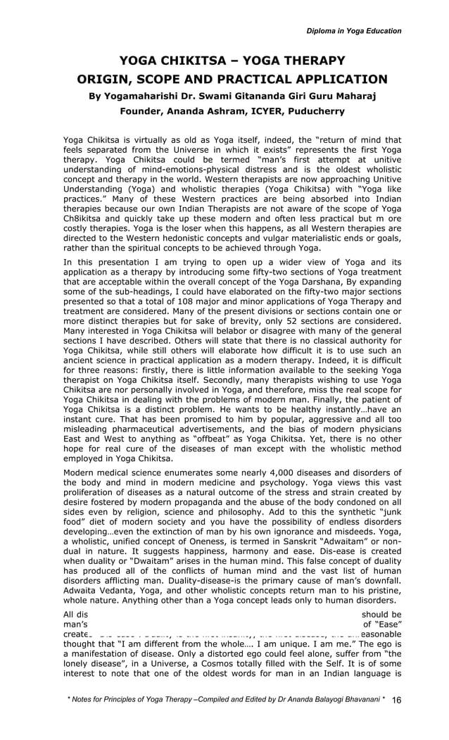 * Notes for Yoga Therapy –Compiled and Edited by Dr Ananda Balayogi Bhavanani *  16  YOGA CHIKITSA – YOGA THERAPY  ORIGIN,...