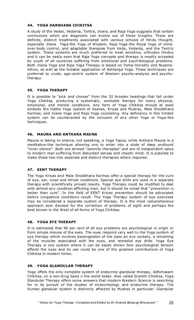 44. YOGA DARSHANA CHIKITSA  A study of the Vedas, Vedanta, Tantra, Jnana, and Raja Yoga suggests that certain  conclusions...