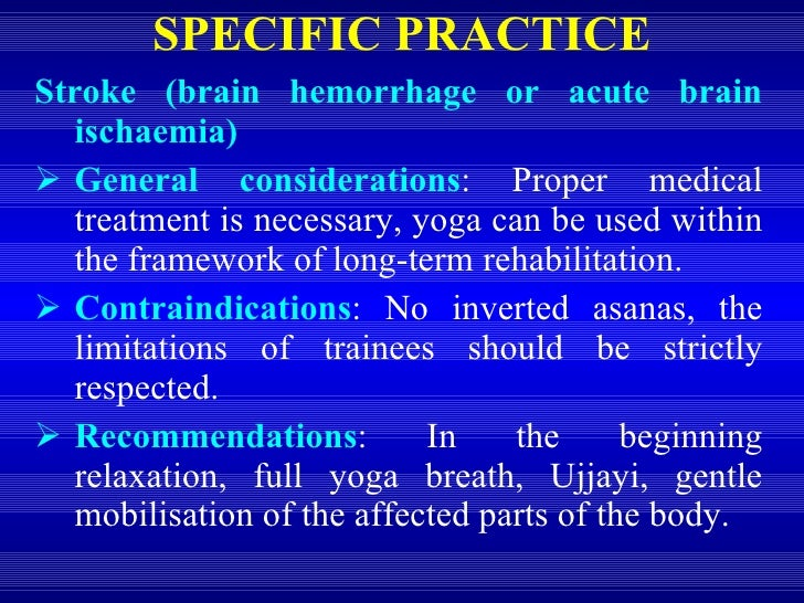 <ul><li>Stroke (brain hemorrhage or acute brain ischaemia) </li></ul><ul><li>General considerations : Proper medical treat...