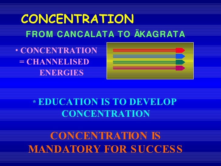 FROM CANCALATA TO ÄKAGRATA CONCENTRATION  <ul><li>CONCENTRATION </li></ul><ul><li>= CHANNELISED </li></ul><ul><li>  ENERGI...