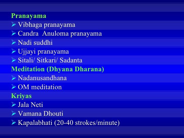 <ul><li>Pranayama </li></ul><ul><li>Vibhaga pranayama </li></ul><ul><li>Candra  Anuloma pranayama </li></ul><ul><li>Nadi s...