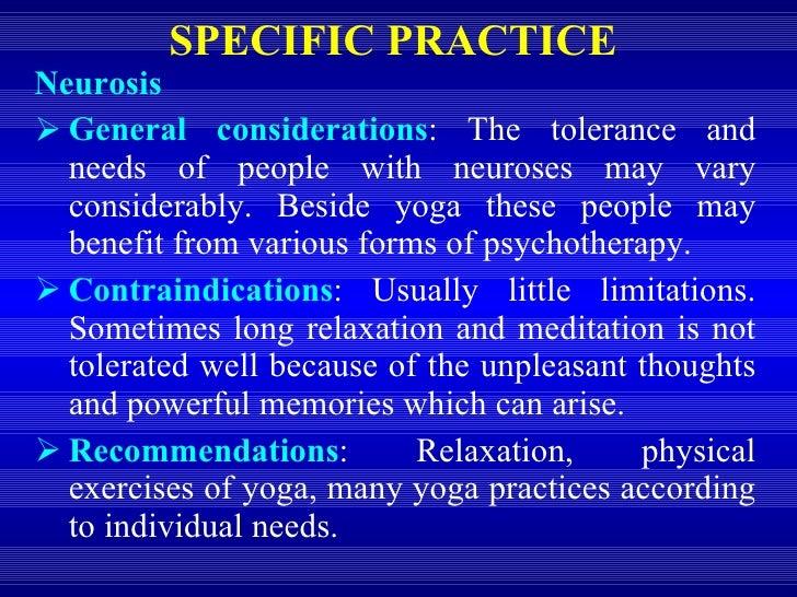 SPECIFIC PRACTICE  <ul><li>Neurosis </li></ul><ul><li>General considerations : The tolerance and needs of people with neur...