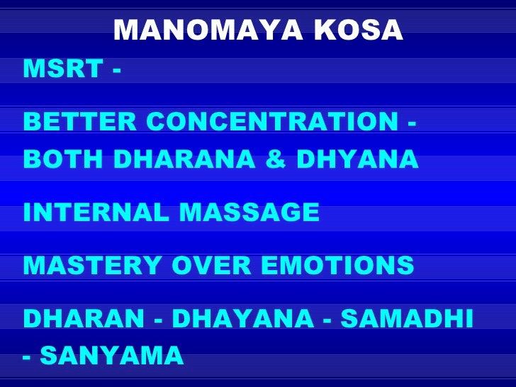 MANOMAYA KOSA MSRT -  BETTER CONCENTRATION - BOTH DHARANA & DHYANA INTERNAL MASSAGE MASTERY OVER EMOTIONS  DHARAN - DHAYAN...