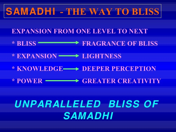 EXPANSION FROM ONE LEVEL TO NEXT * BLISS  FRAGRANCE OF BLISS * EXPANSION  LIGHTNESS * KNOWLEDGE  DEEPER PERCEPTION * POWER...