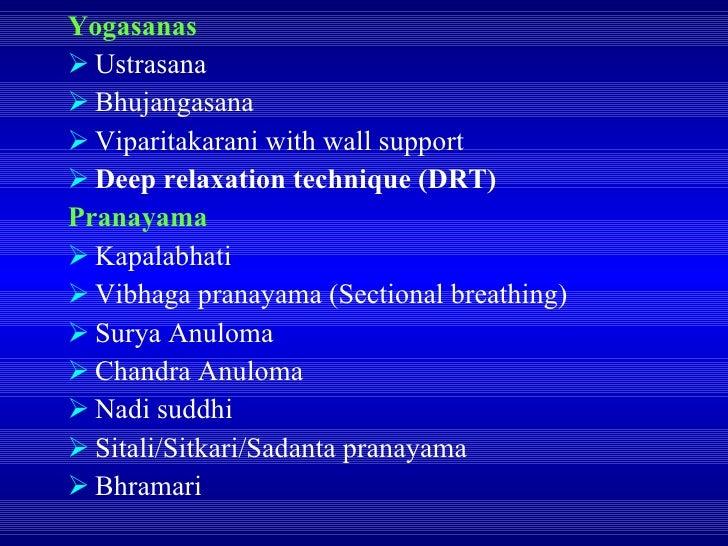 <ul><li>Yogasanas </li></ul><ul><li>Ustrasana </li></ul><ul><li>Bhujangasana </li></ul><ul><li>Viparitakarani with wall su...