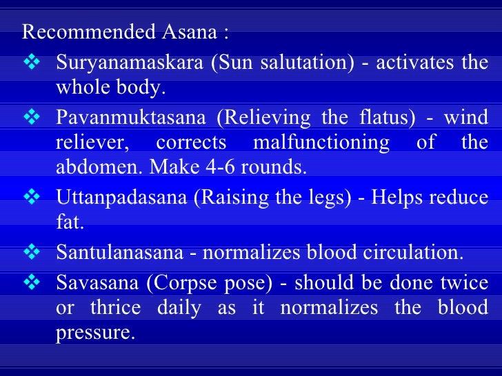 <ul><li>Recommended Asana :  </li></ul><ul><li>Suryanamaskara (Sun salutation) - activates the whole body.  </li></ul><ul>...