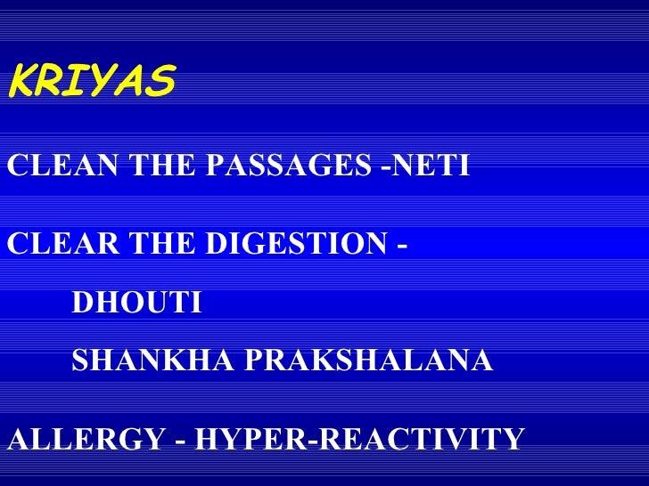 KRIYAS CLEAN THE PASSAGES -NETI CLEAR THE DIGESTION - DHOUTI SHANKHA PRAKSHALANA  ALLERGY - HYPER-REACTIVITY