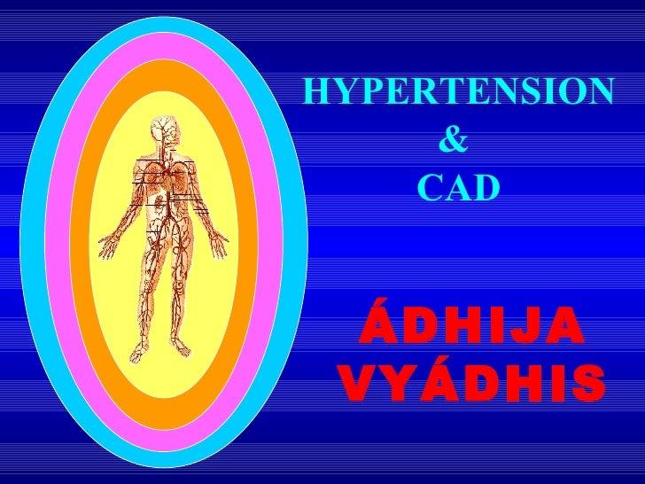 HYPERTENSION &  CAD ÁDHIJA VYÁDHIS