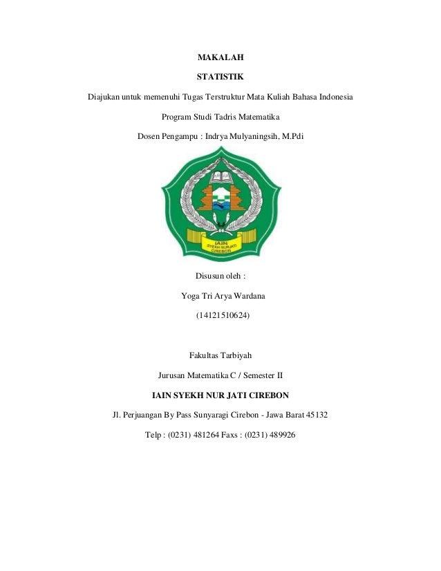 MAKALAHSTATISTIKDiajukan untuk memenuhi Tugas Terstruktur Mata Kuliah Bahasa IndonesiaProgram Studi Tadris MatematikaDosen...
