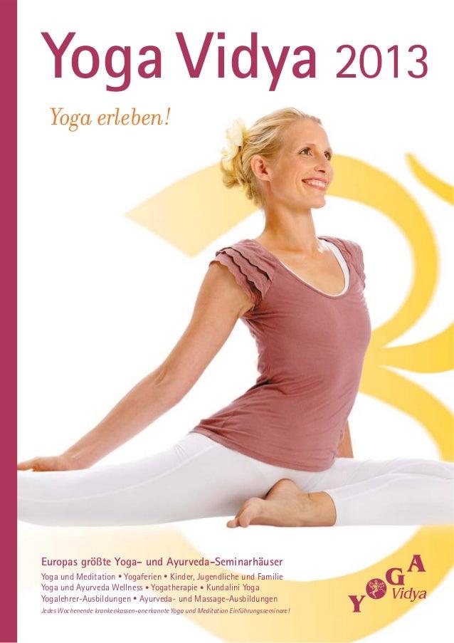 Yoga Vidya 2013  Yoga erleben!Europas größte Yoga- und Ayurveda-SeminarhäuserYoga und Meditation • Yogaferien • Kinder, Ju...