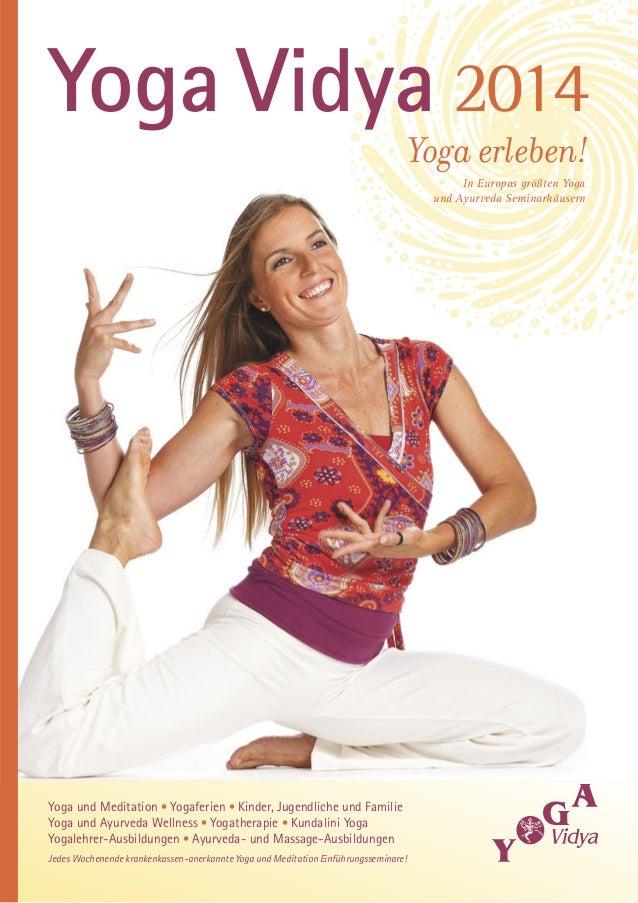 Yoga Vidya 2014 Yoga erleben! In Europas größten Yoga und Ayurveda Seminarhäusern  Yoga und Meditation • Yogaferien • Kind...