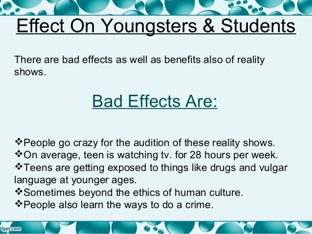 """the effects of reality tv essay Yet another negative effect of reality shows is a distorted micki """"the real effects of reality tv"""" usa when you write a cause and effect essay."""