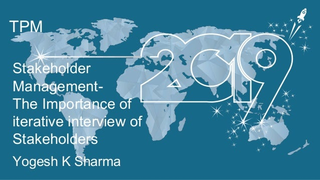 TPM Yogesh K Sharma Stakeholder Management- The Importance of iterative interview of Stakeholders