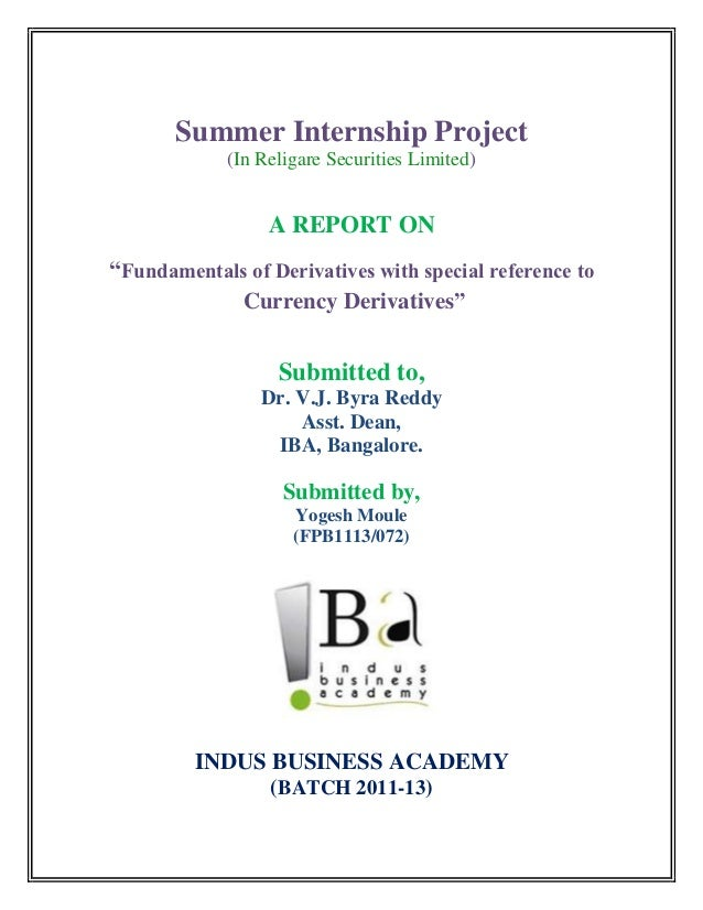 """Summer Internship Project             (In Religare Securities Limited)                  A REPORT ON""""Fundamentals of Deriva..."""