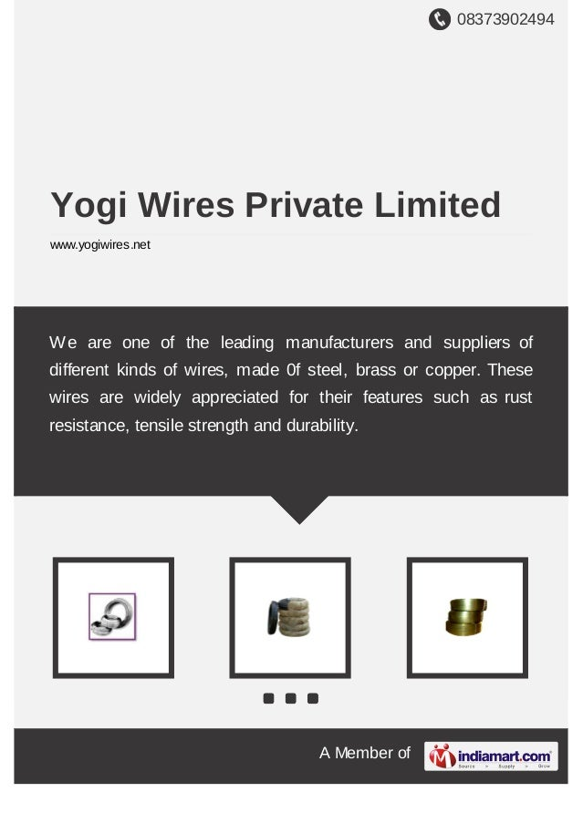 08373902494 A Member of Yogi Wires Private Limited www.yogiwires.net We are one of the leading manufacturers and suppliers...