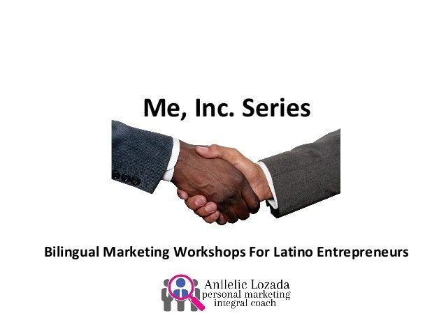 Me, Inc. Series Bilingual Marketing Workshops For Latino Entrepreneurs