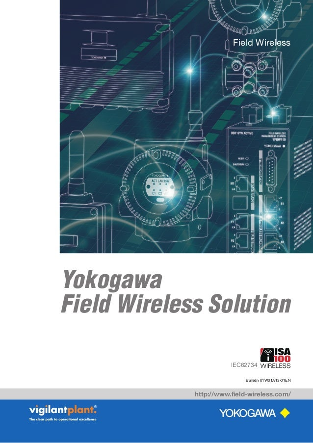 Bulletin 01W01A13-01EN http://www.field-wireless.com/ XXXXXXXXXXXXXXXXX XXXXXXXXXXXX Yokogawa Field Wireless Solution Fiel...