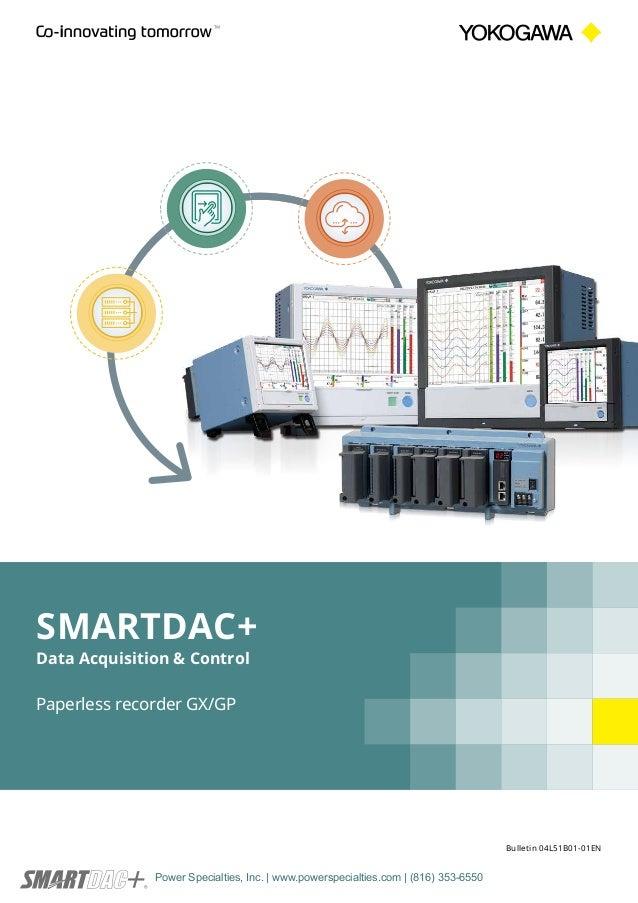 Bulletin 04L51B01-01EN Paperless recorder GX/GP SMARTDAC+ Data Acquisition & Control Power Specialties, Inc. | www.powersp...