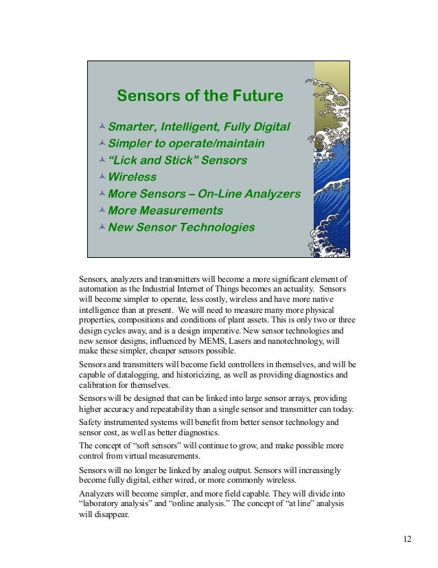 Sensors, analyzers and transmitters will become a more significant element of  automation as the Industrial Internet of Th...