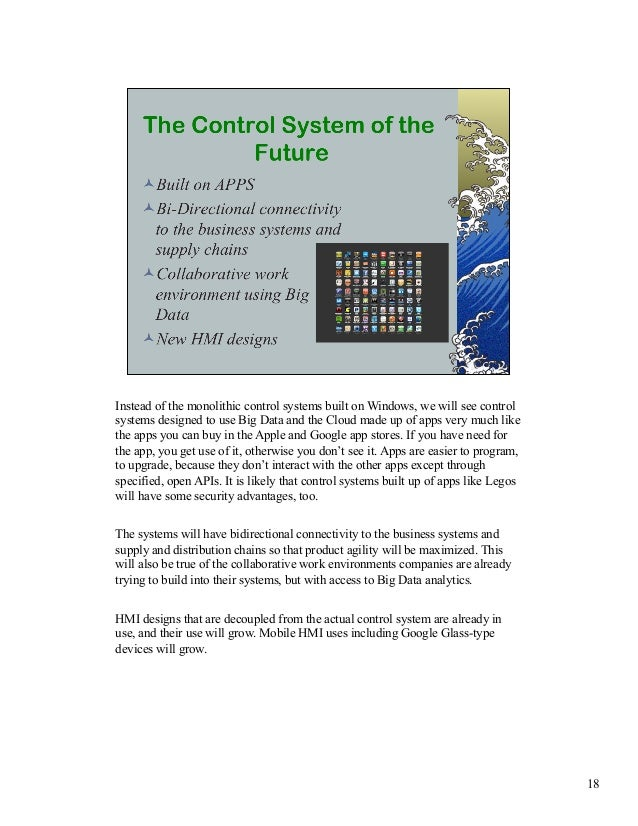 Instead of the monolithic control systems built on Windows, we will see control  systems designed to use Big Data and the ...