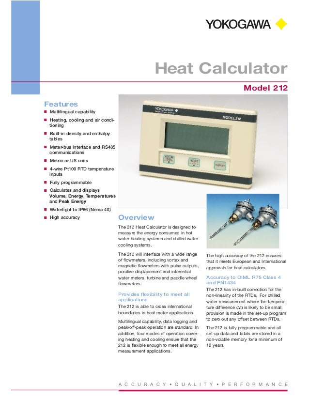 A C C U R A C Y • Q U A L I T Y • P E R F O R M A N C E Heat Calculator Model 212 Features I Multilingual capability I Hea...