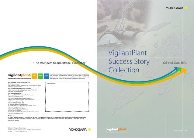 VigilantPlant Success Story Collection  Trademarks All brand or product names of Yokogawa Electric Corporation in this bul...