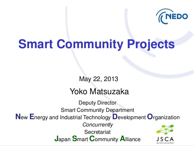Deputy DirectorSmart Community DepartmentNew Energy and Industrial Technology Development OrganizationConcurrentlySecretar...