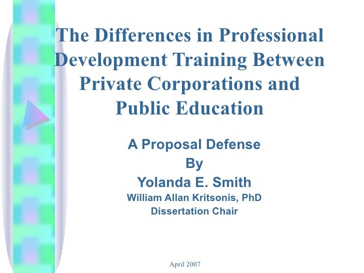The Differences in Professional Development Training Between Private Corporations and Public Education A Proposal Defense ...