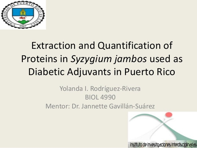 Extraction and Quantification ofProteins in Syzygium jambos used asDiabetic Adjuvants in Puerto RicoYolanda I. Rodríguez-R...