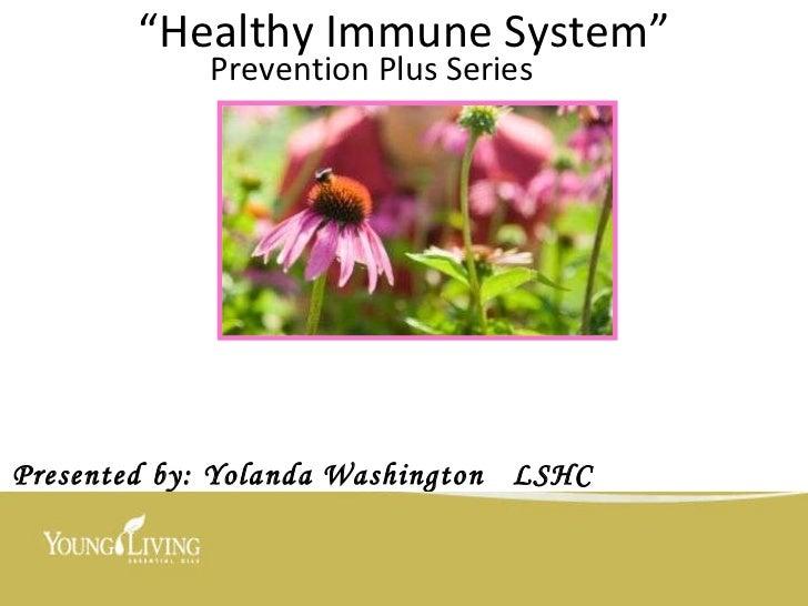 """ Healthy Immune System"" Prevention Plus Series Presented by: Yolanda Washington  LSHC"