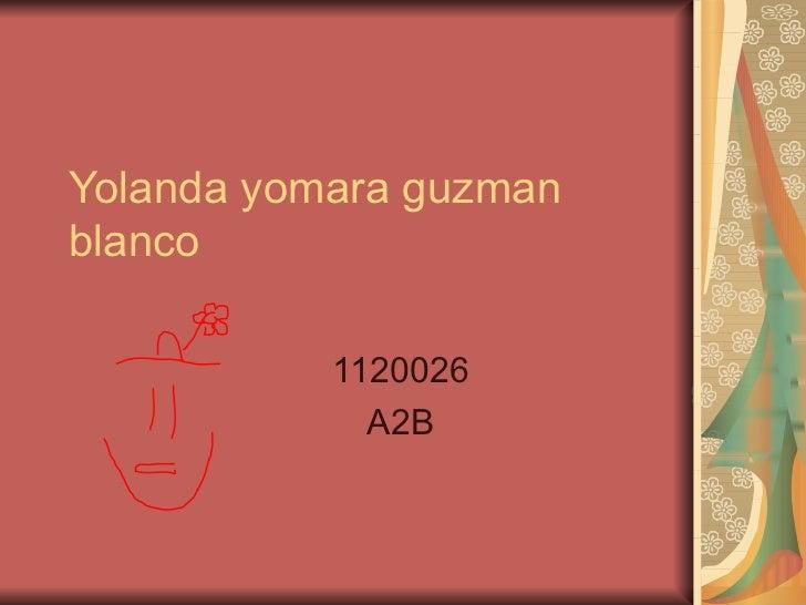 Yolanda yomara guzman blanco 1120026 A2B