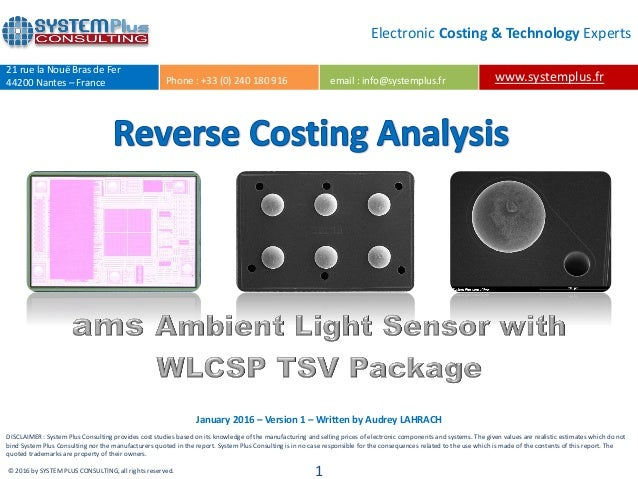 DISCLAIMER : System Plus Consulting Provides Cost Studies Based On Its  Knowledge Of The Manufacturing And Ams Ambient Light Sensor ...