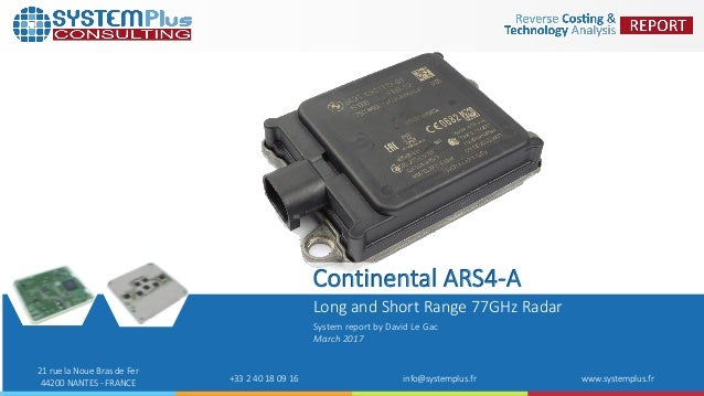 Continental ARS4-A 77GHz Radar 2017 teardown reverse costing report p…
