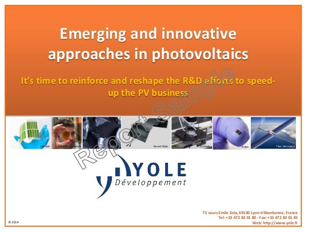© 2014 Emerging and innovative approaches in photovoltaics It's time to reinforce and reshape the R&D efforts to speed- up...