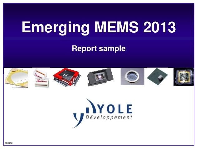 © 2013 Emerging MEMS 2013 Report sample