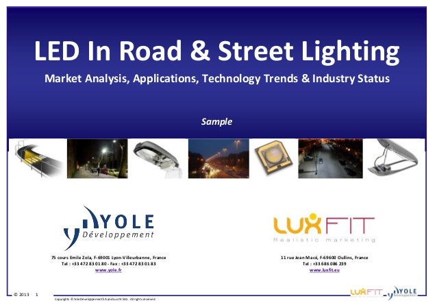 © 2013 1Copyrights © Yole Développement SA and Lux Fit SAS. All rights reserved.LED In Road & Street LightingMarket Analys...